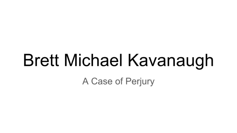 The Perjury of Brett Kavanaugh