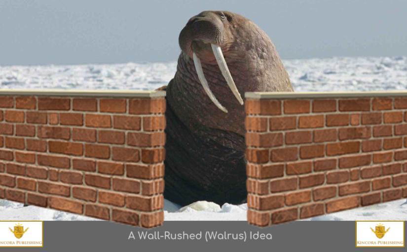 A 'Wall-Rushed' Idea